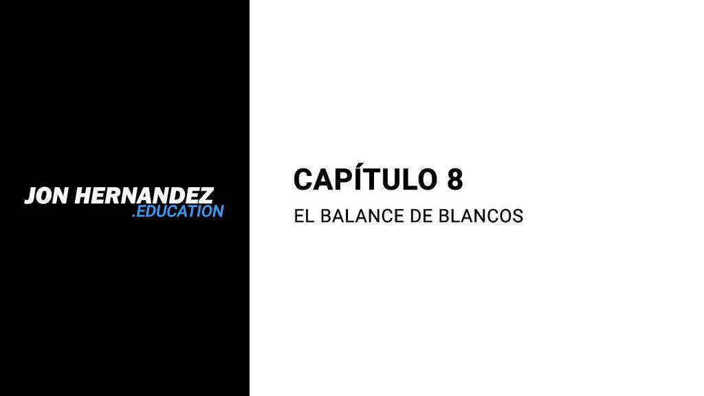 Capitulo008_BalanceBlancos_CaptureOne