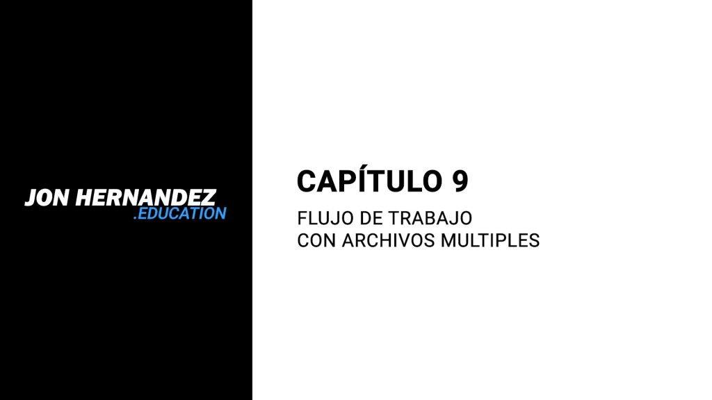 capitulo.009_FlujoTrabajoArchivosMultiples