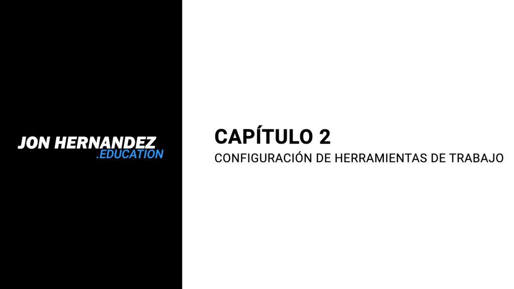 capitulo002_configuracion_herramientas