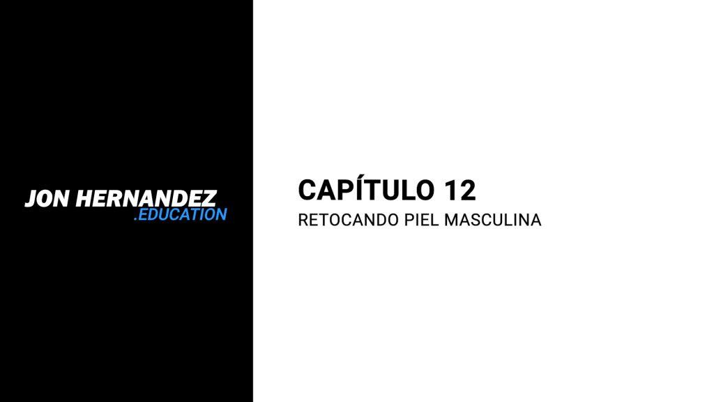 capitulo012_retocandoPielMasculina